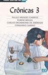 Para gostar de Ler Vol. 3 - Crônicas - Paulo Mendes Campos, Rubem Braga, Carlos Drummond de Andrade, Fernando Sabino