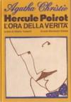 Hercule Poirot L'ora della verità - Alberto Tedeschi, Agatha Christie