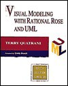 Visual Modeling With Rational Rose and Uml (Addison-Wesley Object Technology Series) (Addison-Wesley Object Technology Series) - Terry Quatrani
