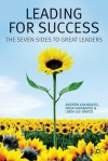 Leading for Success: The Seven Sides to Great Leaders - Andrew P. Kakabadse, Nada Kakabadse, Linda Lee-Davies