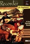 Recorder for Beginners: An Easy Beginning Method - Morton Manus