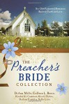 The Preacher's Bride Collection: 6 Old-Fashioned Romances Built on Faith and Love - Kimberley Comeaux, Kristy Dykes, Darlene Franklin, Sally Laity, DiAnn Mills, Colleen L. Reece