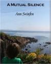 A Mutual Silence - Ann Swinfen
