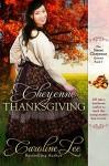A Cheyenne Thanksgiving (The Sweet Cheyenne Quartet) - Caroline Lee