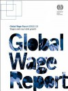 Global Wage Report: Wages and Equitable Growth - International Labor Office