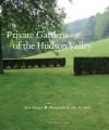 Private Gardens of the Hudson Valley - Jane Garmey, John M. Hall