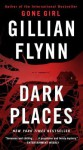 Dark Places (Mass Market): A Novel - Gillian Flynn