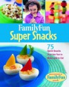 Family Fun Super Snacks: 125 Quick Snacks That Are Fun to Make and to Eat - Deanna F. Cook
