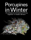 Porcupines In Winter: The Pleasures And Pains Of Living Together In Modern Britain - Alessandra Buonfino, Geoff Mulgan