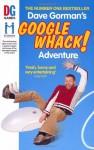 Dave Gorman's Googlewhack! Adventure - Dave Gorman
