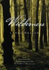 Wilderness: A Novel - Lance Weller