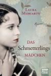Das Schmetterlingsmädchen: Roman (German Edition) - Laura Moriarty, Britta Evert