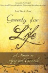 Greedy For Life: A Memoir on Aging with Gratitude - Lori Stevic-Rust