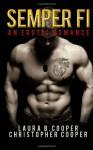 Semper Fi: An Erotic Romance - Laura Cooper, Christopher Cooper