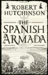 The Spanish Armada - Robert Hutchinson