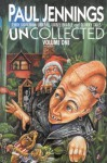 Uncollected Volume One: Unreal, Unbelievable & Quirky Tales - Paul Jennings