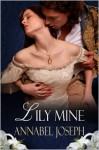 Lily Mine: A Historical Fantasy - Annabel Joseph