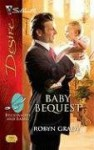 Baby Bequest (Billionaires and Babies # 4) - Robyn Grady