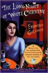 The Long Night of White Chickens - Francisco Goldman