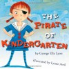 The Pirate of Kindergarten - George Ella Lyon, Lynne Avril