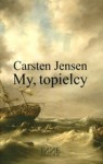 My, topielcy - Carsten Jensen
