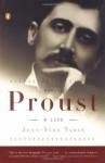 Marcel Proust: A Life - Jean-Yves Tadié, Euan Cameron