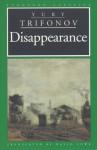 The Disappearance - Yuri Trifonov, David Allan Lowe, David Lowe