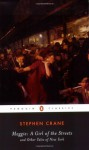 Maggie: A Girl of the Streets: and Other Tales of New York (Penguin Classics) - Stephen Crane, Larzer Ziff