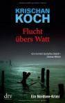 Flucht übers Watt - Krischan Koch