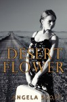 Desert Flower - Angela Scott