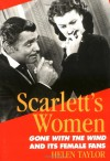 Scarlett's Women: Gone With the Wind and Its Female Fans - Helen Taylor
