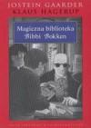 Magiczna biblioteka Bibbi Bokken - Jostein Gaarder, Klaus Hagerup