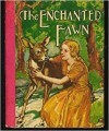 The Enchanted Fawn - Robert A. Graef