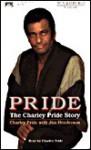 Pride: The Charley Pride Story - Jim Henderson