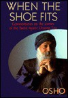 When the Shoe Fits: Commentaries on the Stories of the Taoist Mystic, Chuang Tzu - Osho