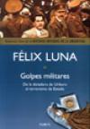 Golpes militares: de la dictadura de Uriburu al terrorismo de estado - Félix Luna