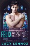 Felix and the Prince - Lucy Lennox