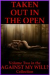 TAKEN OUT IN THE OPEN (Rough and Reluctant Sex in Public) - Jane Kemp, D.P. Backhaus, Debbie Brownstone, Veronica Halstead