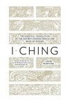 I Ching: The Essential Translation of the Ancient Chinese Oracle and Book of Wisdom (Penguin Classics Deluxe Edition) - John Minford, John Minford, John Minford