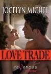 Love Trade - Jocelyn Michel