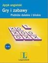 Gry i zabawy. Język angielski - Podróże dalekie i bliskie - Mikołajska, Mikołajski, Kertyczak, Zielińska