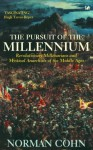The Pursuit Of The Millennium: Revolutionary Millenarians and Mystical Anarchists of the Middle Ages by Cohn, Norman (1993) Paperback - Norman Cohn