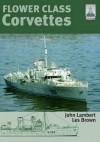 Flower Class Corvettes. John Lambert & Les Brown - John Lambert