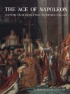 The Age of Napoleon: Costume from Revolution to Empire, 1789�1815 - Katell Le Bourhis, Charles O. Zieseniss, Philippe Séguy, Clare Le Corbeiller, Pierre Arrizoli-Clemental, Raoul Brunon, Colombe Samoyault-Verlet, Michele Majer