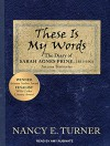 These Is My Words: The Diary of Sarah Agnes Prine, 1881-1901 - Nancy E. Turner, Amy Rubinate