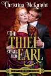 The Thief Steals Her Earl - Christina McKnight