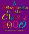 A Keepsake For The Class Of 2000: A Gift For The Graduate - Andrews McMeel Publishing