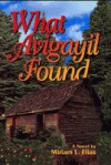 What Avigayil Found - Miriam L. Elias
