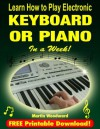 Learn How to Play Electronic Keyboard or Piano In a week! - Martin Woodward