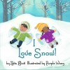 I Love Snow! by Zetta Elliott (2015-08-16) - Zetta Elliott